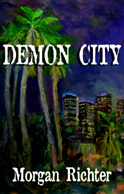 Demon City is a supernatural thriller by Morgan Richter
