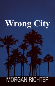 Wrong City is a supernatural thriller by Morgan Richter