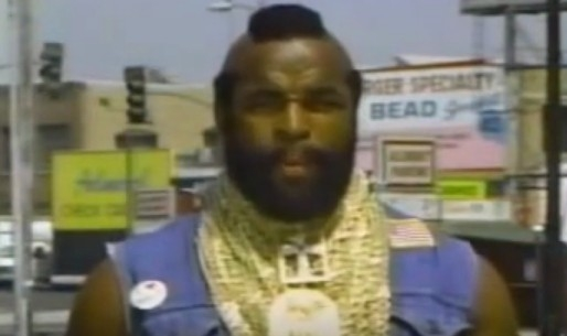 Mr T in Be Somebody or Be Somebody's Fool
