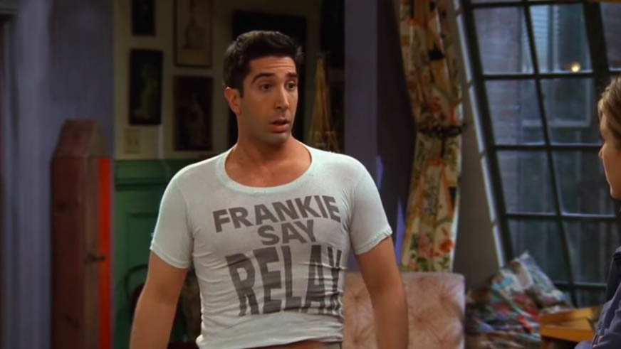 Ross on Friends wears a Frankie Say Relax tshirt